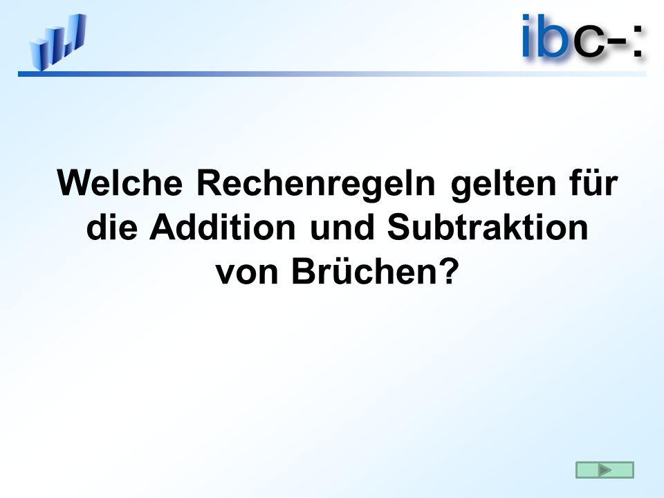 Welche Rechenregeln gelten für die Addition und Subtraktion von Brüchen