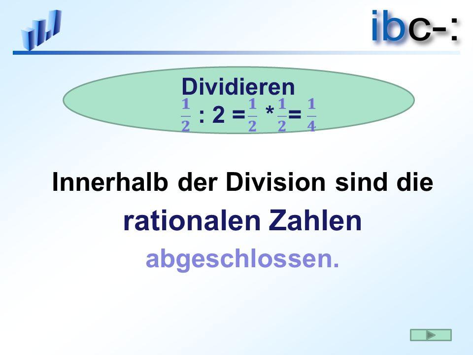 Dividieren : 2 = * = dividieren: : 2 = .