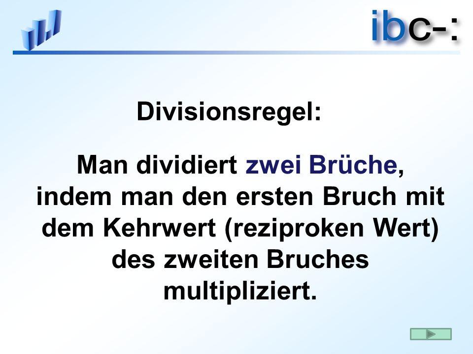 Man dividiert zwei Brüche, indem man den ersten Bruch mit dem Kehrwert (reziproken Wert) des zweiten Bruches multipliziert.