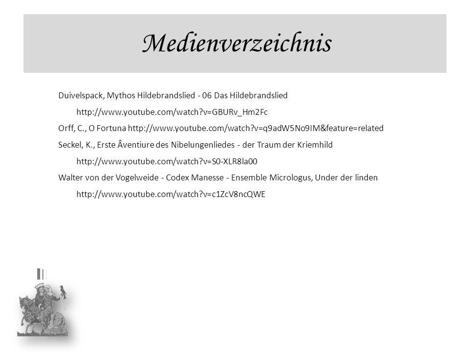 Medienverzeichnis Duivelspack, Mythos Hildebrandslied - 06 Das Hildebrandslied http://www.youtube.com/watch v=GBURv_Hm2Fc.