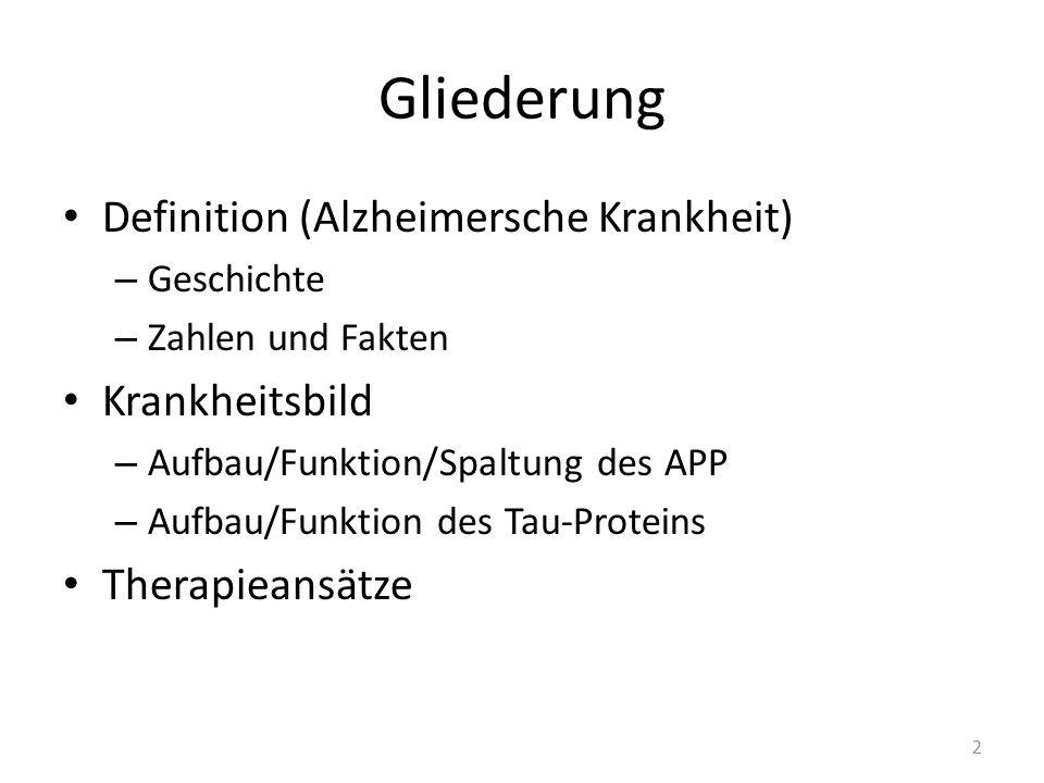 Gliederung Definition (Alzheimersche Krankheit) Krankheitsbild