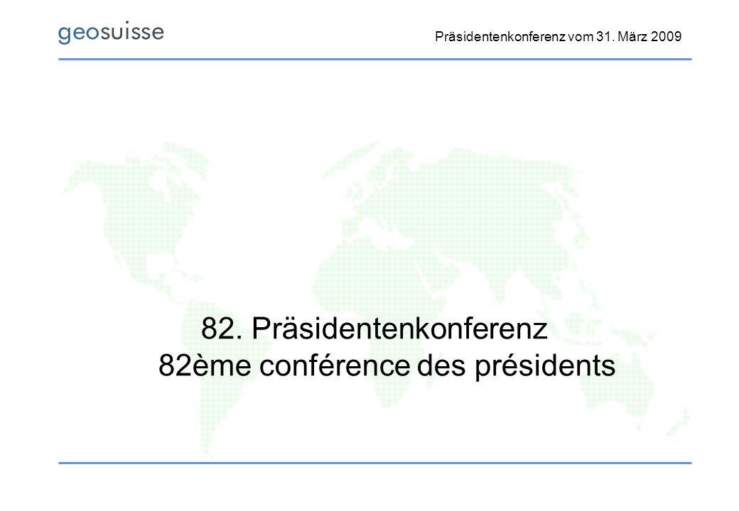 82. Präsidentenkonferenz 82ème conférence des présidents