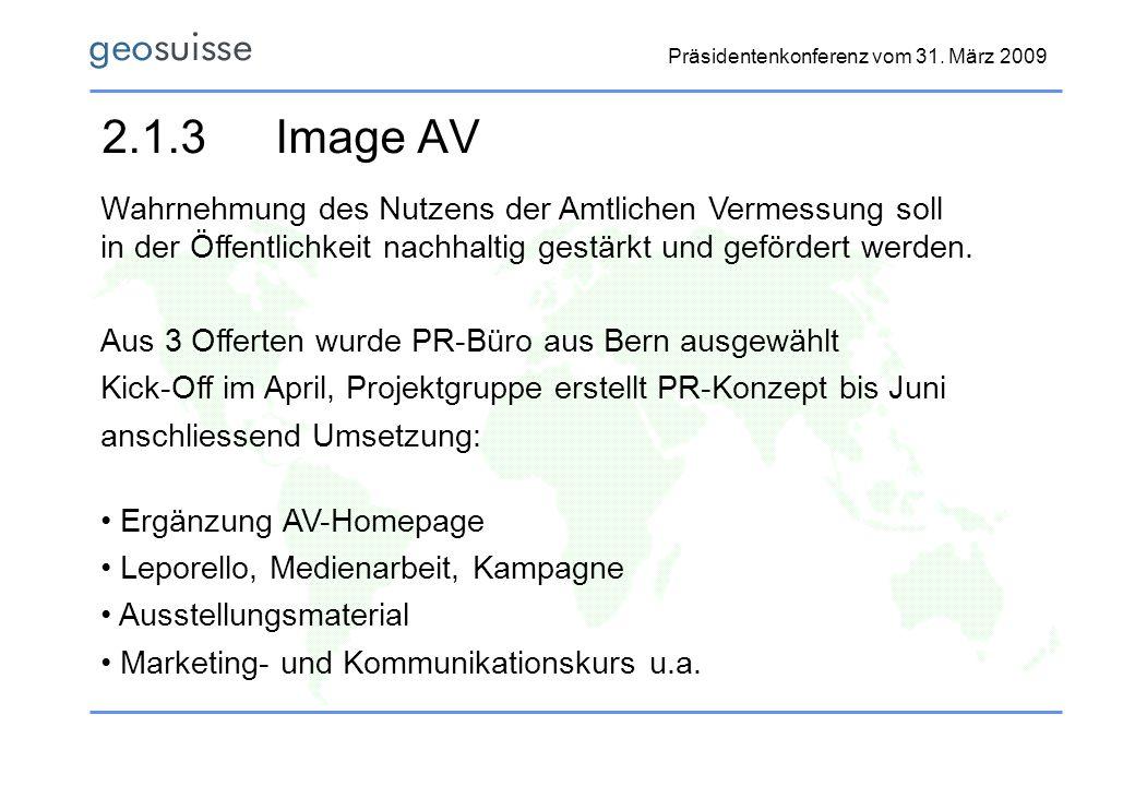 2.1.3 Image AV Wahrnehmung des Nutzens der Amtlichen Vermessung soll in der Öffentlichkeit nachhaltig gestärkt und gefördert werden.