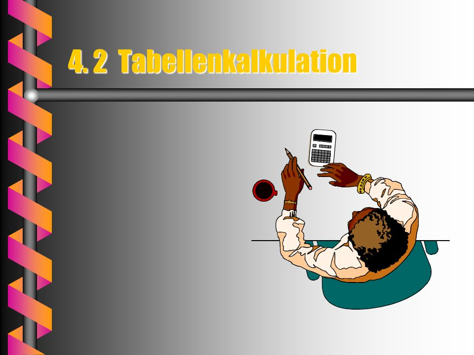 4. 2 Tabellenkalkulation