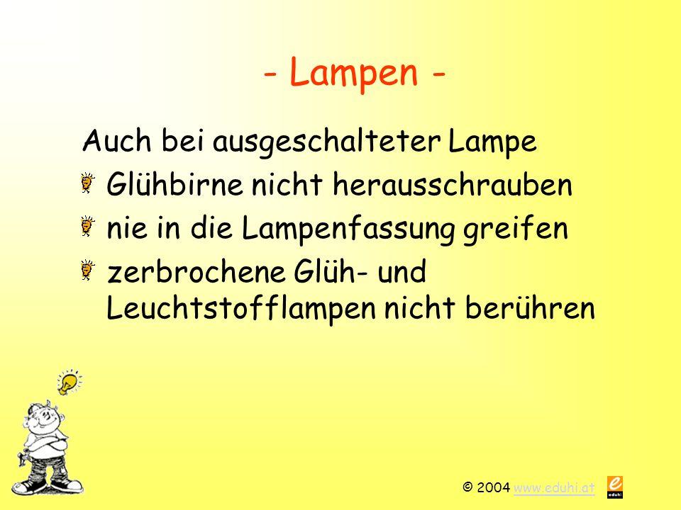 - Lampen - Auch bei ausgeschalteter Lampe