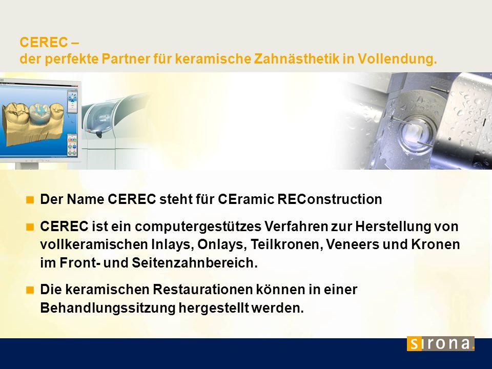 CEREC – der perfekte Partner für keramische Zahnästhetik in Vollendung.
