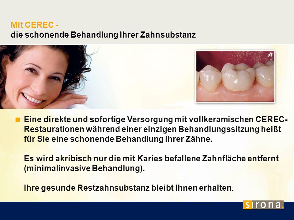 die schonende Behandlung Ihrer Zahnsubstanz