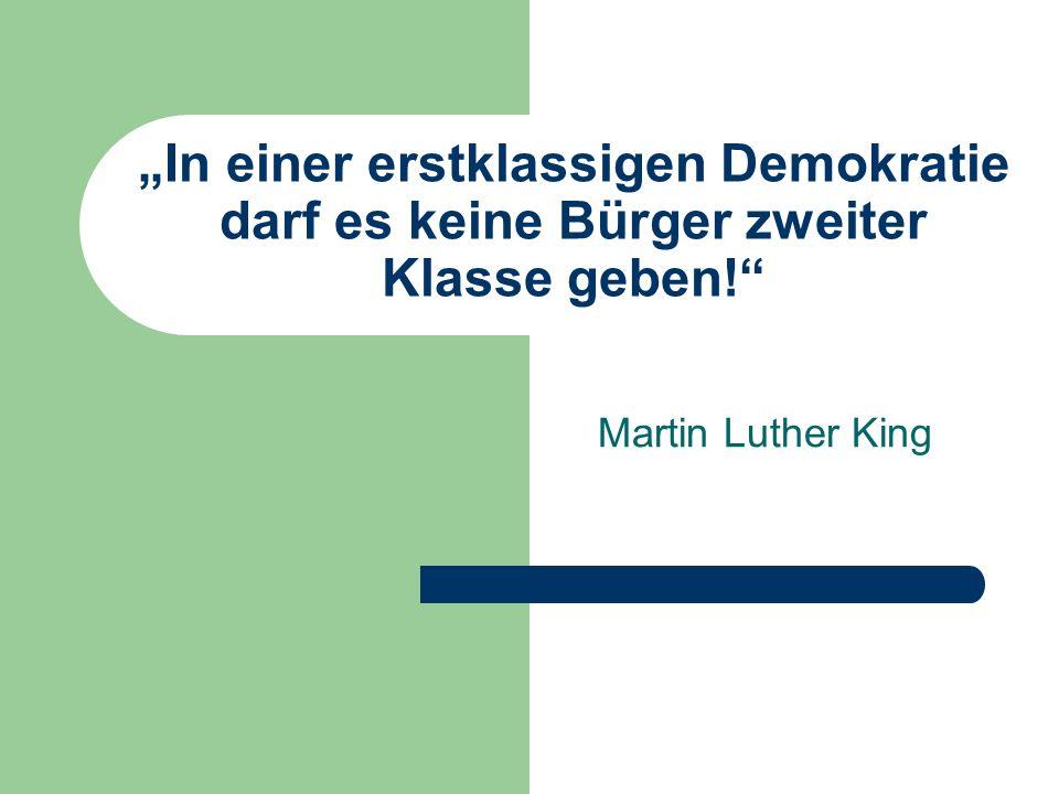 """""""In einer erstklassigen Demokratie darf es keine Bürger zweiter Klasse geben!"""