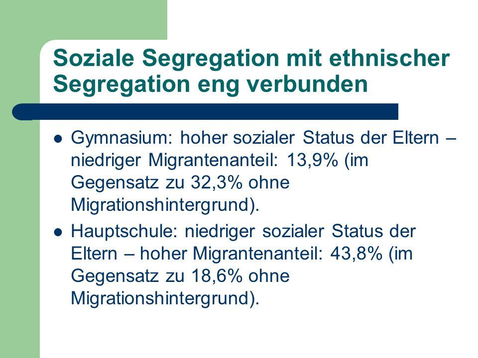 Soziale Segregation mit ethnischer Segregation eng verbunden