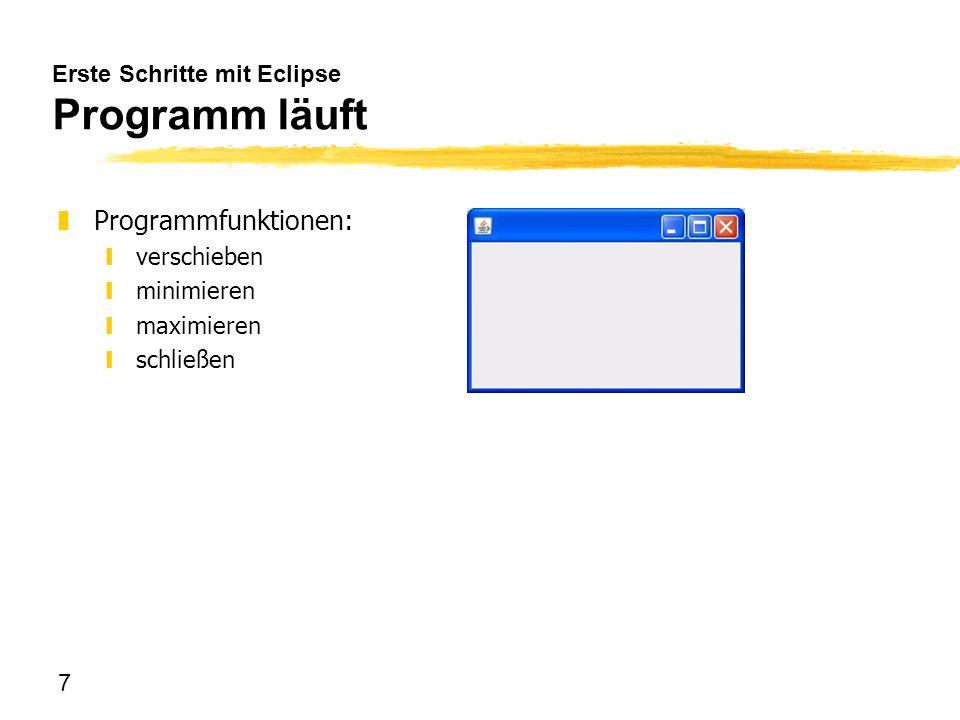 Erste Schritte mit Eclipse Programm läuft