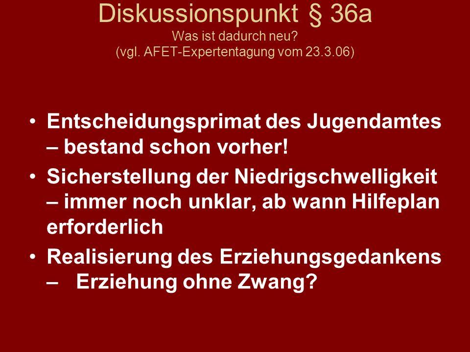 Diskussionspunkt § 36a Was ist dadurch neu. (vgl