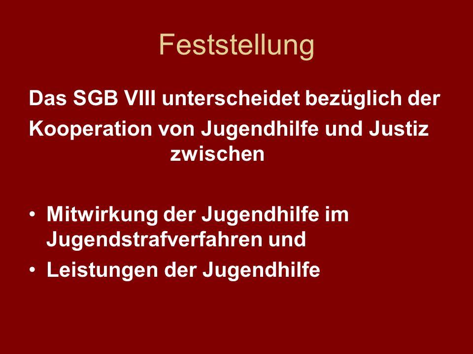 Feststellung Das SGB VIII unterscheidet bezüglich der