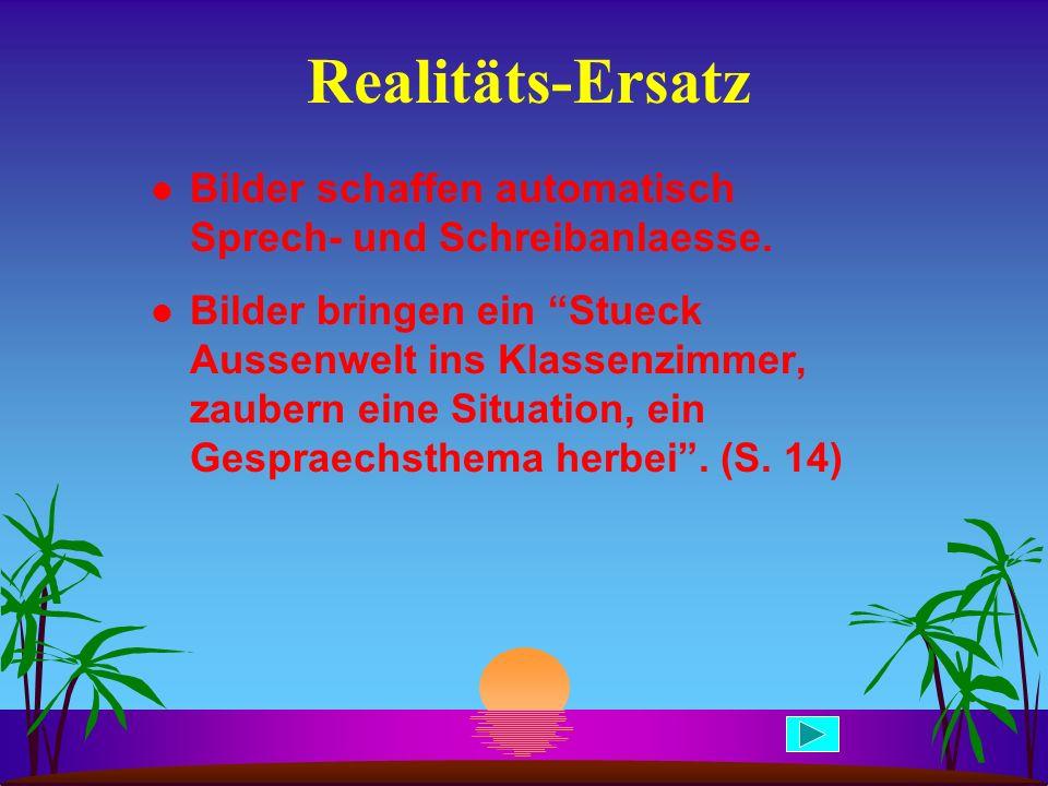 Realitäts-Ersatz Bilder schaffen automatisch Sprech- und Schreibanlaesse.