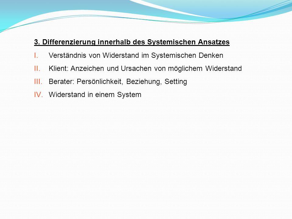 3. Differenzierung innerhalb des Systemischen Ansatzes