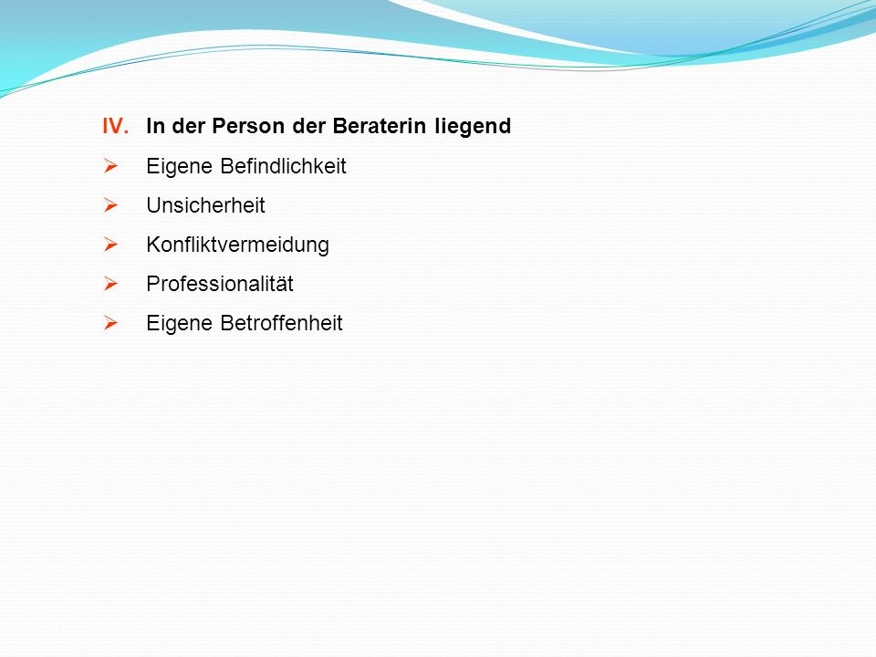 In der Person der Beraterin liegend