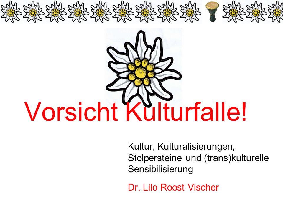 Vorsicht Kulturfalle! Kultur, Kulturalisierungen, Stolpersteine und (trans)kulturelle Sensibilisierung.