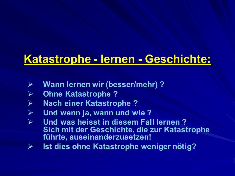 Katastrophe - lernen - Geschichte: