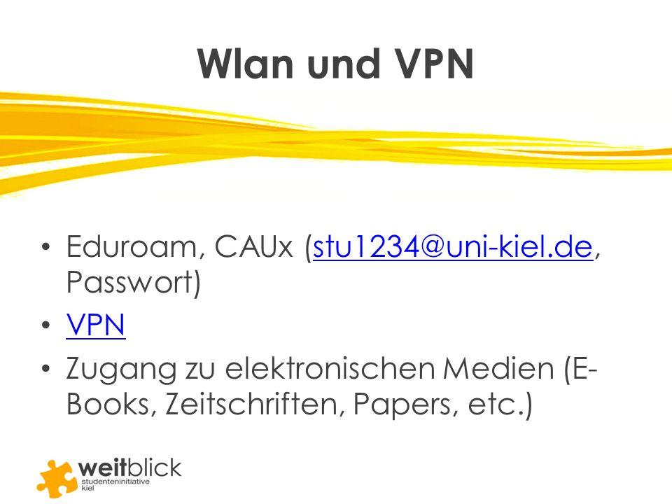 Wlan und VPN Eduroam, CAUx (stu1234@uni-kiel.de, Passwort) VPN