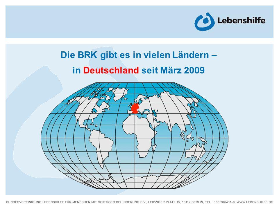 Die BRK gibt es in vielen Ländern – in Deutschland seit März 2009