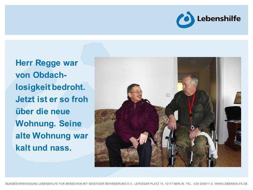Herr Regge war von Obdach-losigkeit bedroht
