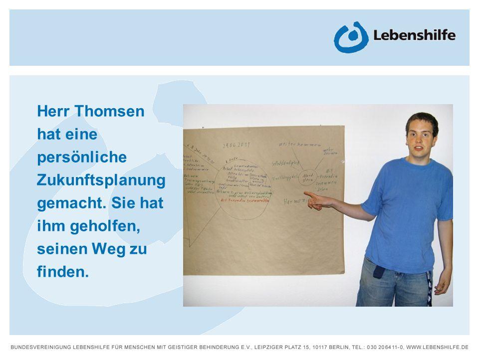 Herr Thomsen hat eine persönliche Zukunftsplanung gemacht
