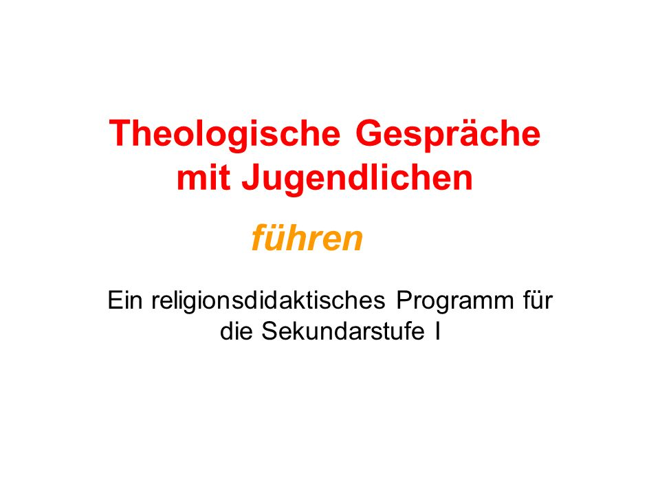 Theologische Gespräche mit Jugendlichen