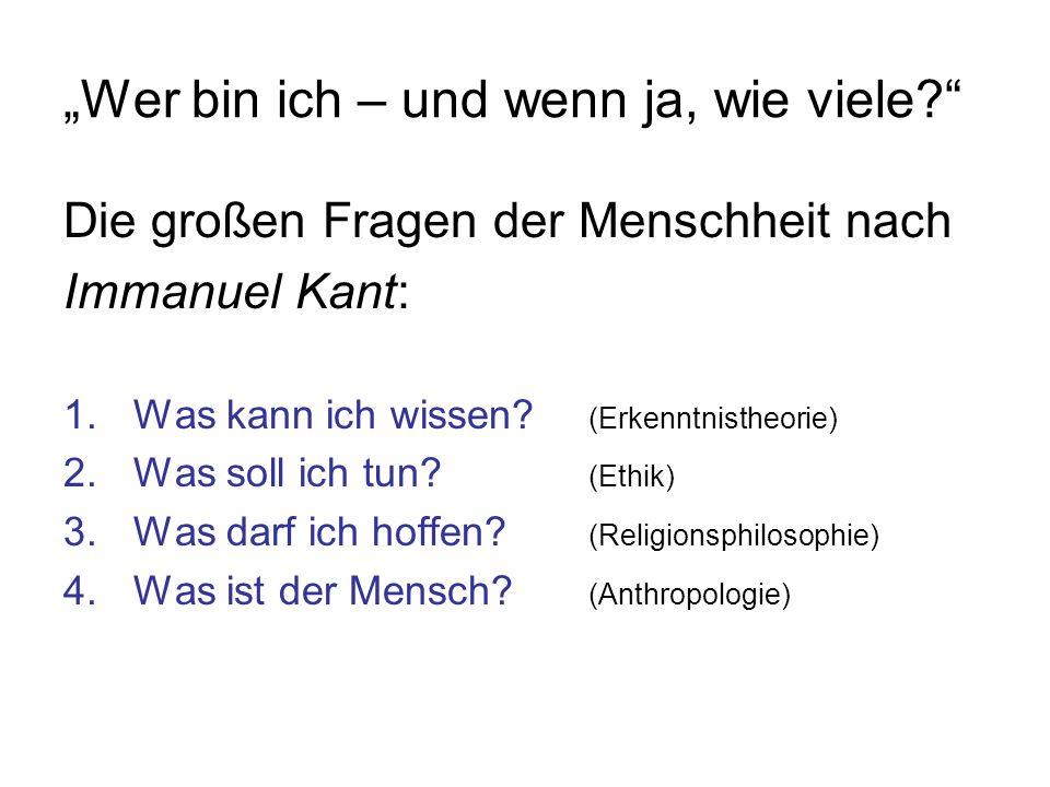 """""""Wer bin ich – und wenn ja, wie viele"""