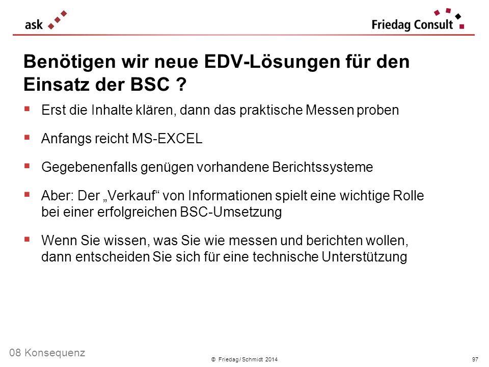 Benötigen wir neue EDV-Lösungen für den Einsatz der BSC