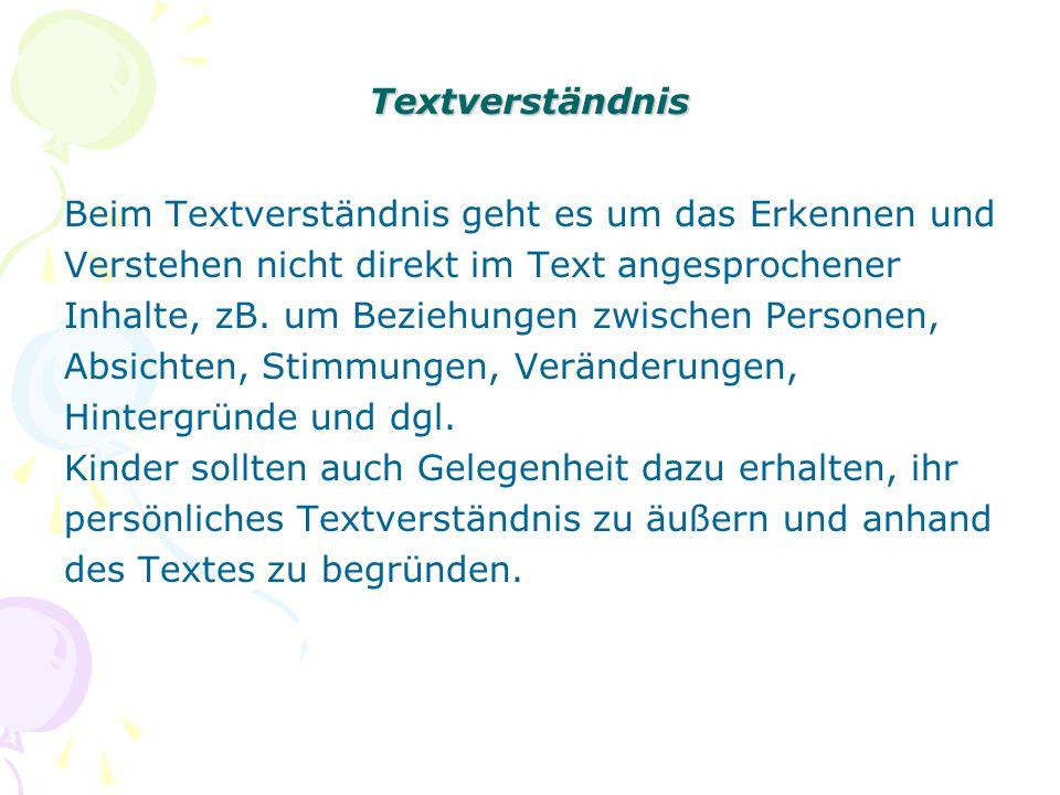Textverständnis Beim Textverständnis geht es um das Erkennen und. Verstehen nicht direkt im Text angesprochener.