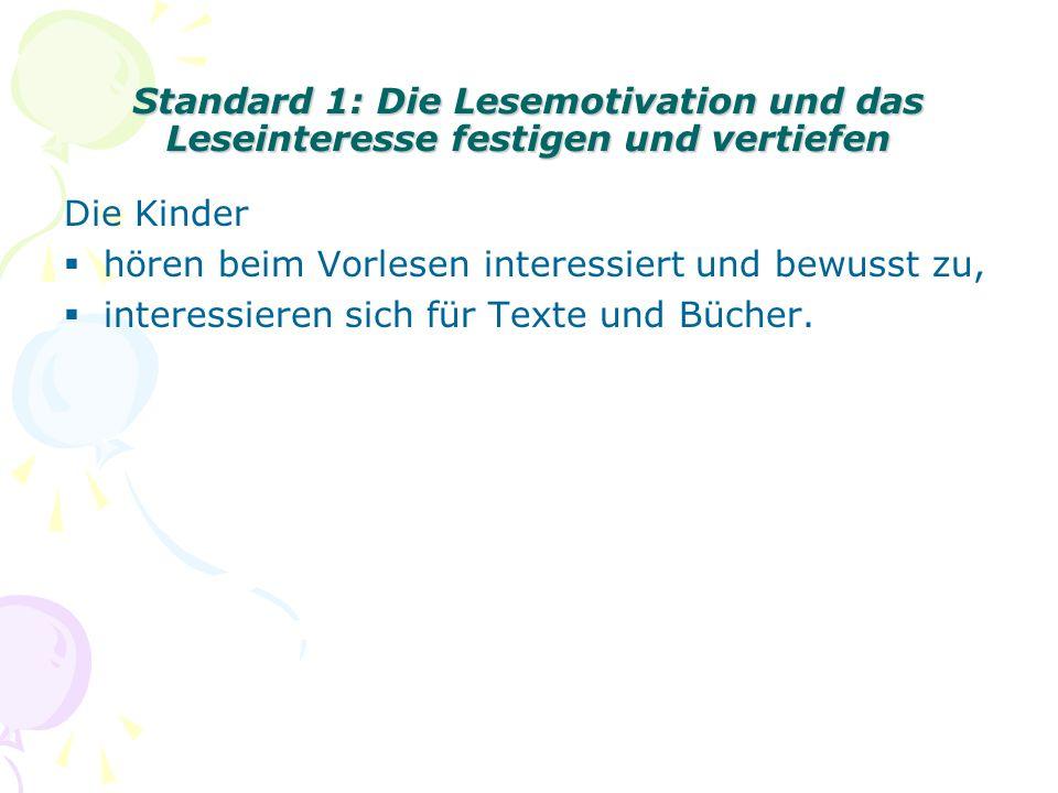 Standard 1: Die Lesemotivation und das Leseinteresse festigen und vertiefen