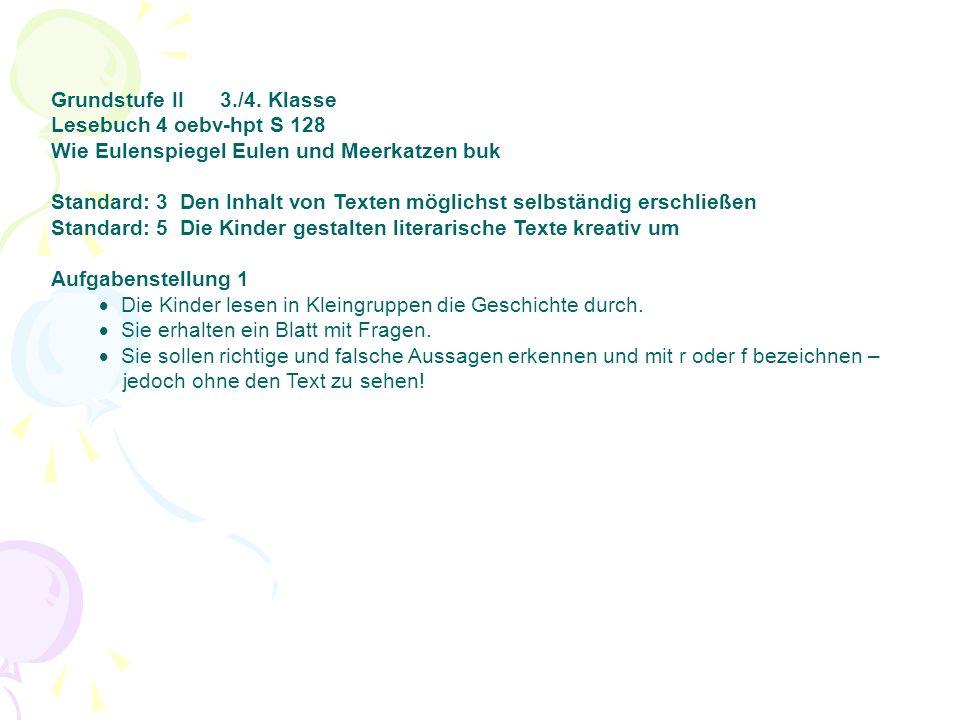 Grundstufe II 3./4. Klasse Lesebuch 4 oebv-hpt S 128. Wie Eulenspiegel Eulen und Meerkatzen buk.