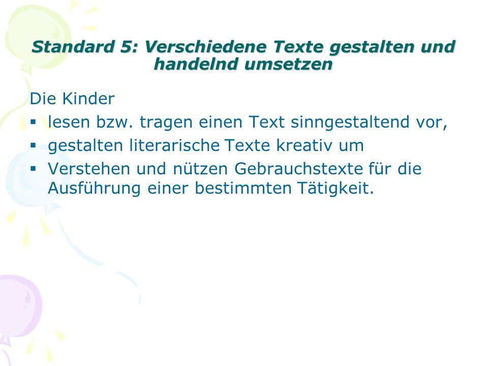 Standard 5: Verschiedene Texte gestalten und handelnd umsetzen