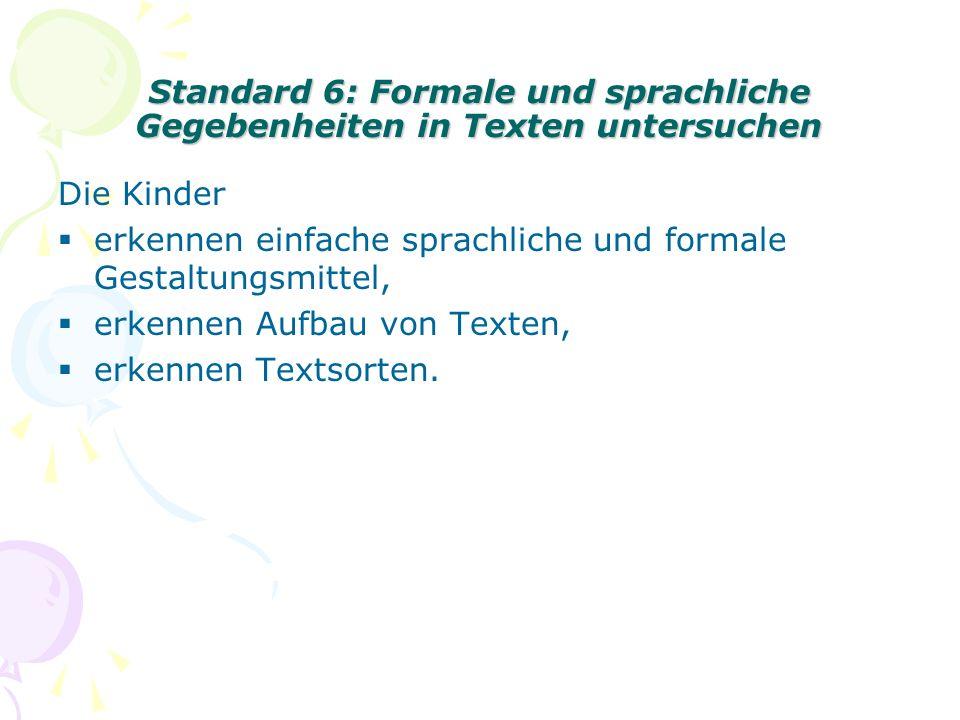Standard 6: Formale und sprachliche Gegebenheiten in Texten untersuchen