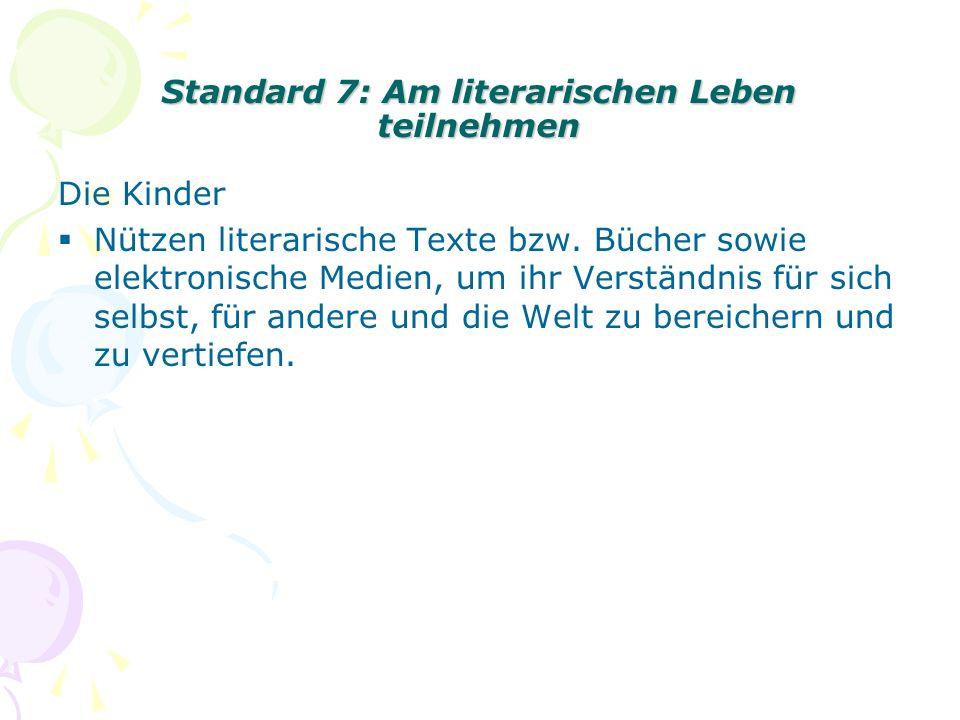 Standard 7: Am literarischen Leben teilnehmen