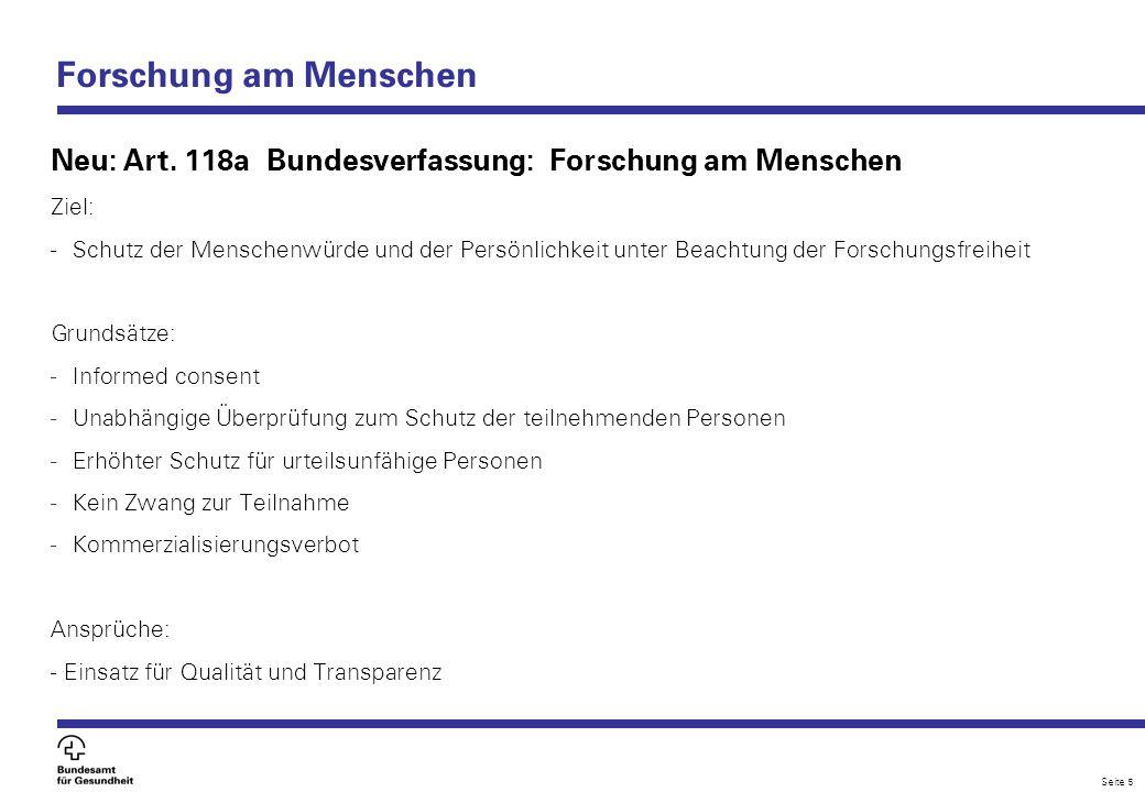 Forschung am Menschen Neu: Art. 118a Bundesverfassung: Forschung am Menschen. Ziel:
