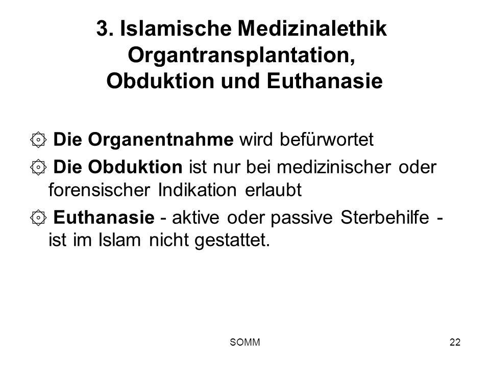 3. Islamische Medizinalethik Organtransplantation, Obduktion und Euthanasie