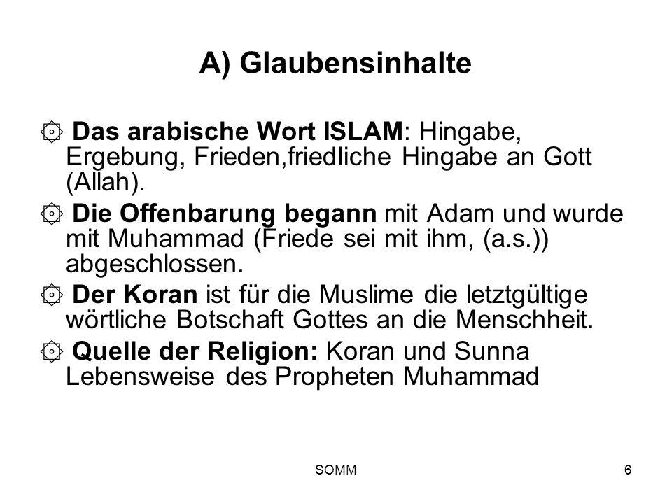 A) Glaubensinhalte۞ Das arabische Wort ISLAM: Hingabe, Ergebung, Frieden,friedliche Hingabe an Gott (Allah).