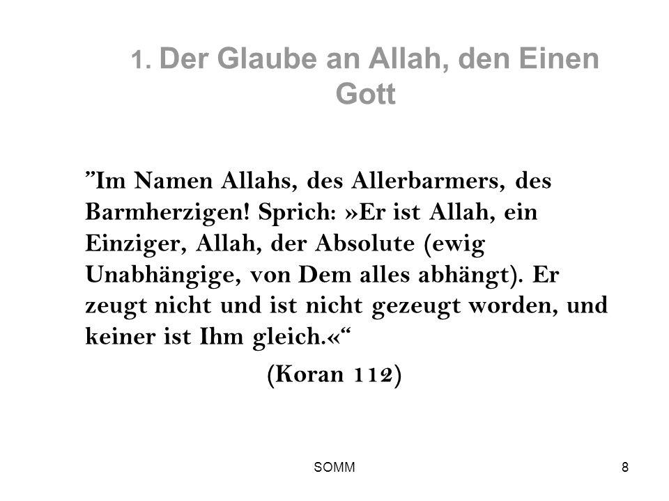 1. Der Glaube an Allah, den Einen Gott