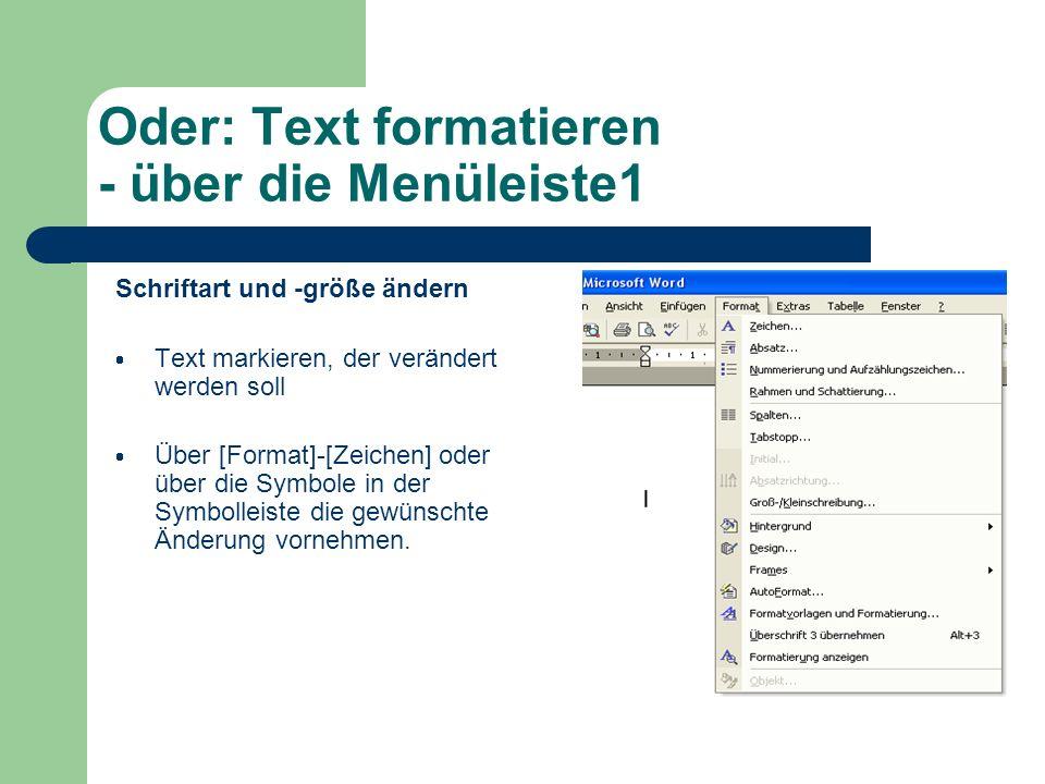 Oder: Text formatieren - über die Menüleiste1