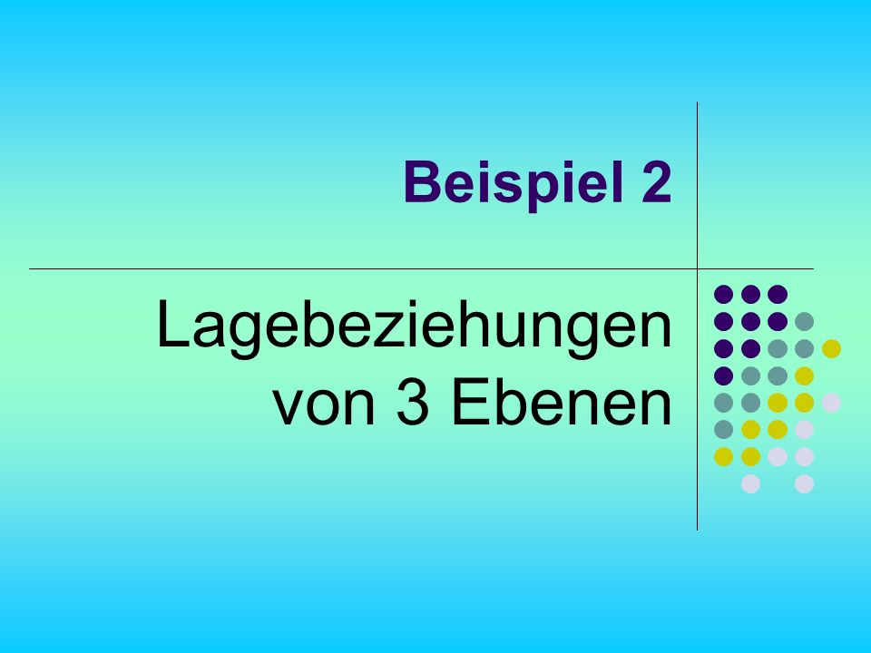 Lagebeziehungen von 3 Ebenen