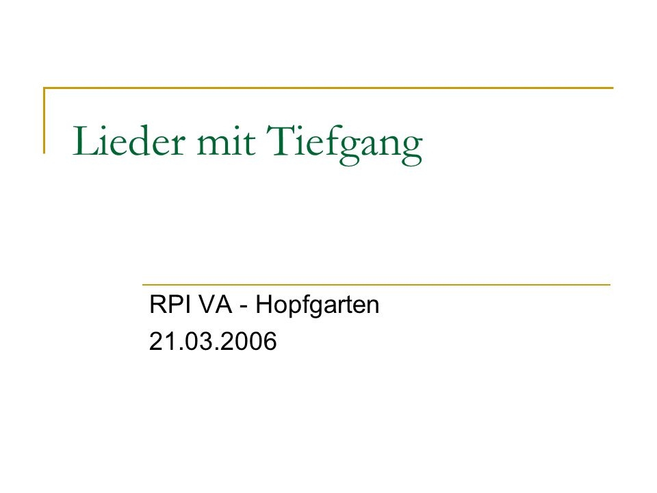 Lieder mit Tiefgang RPI VA - Hopfgarten 21.03.2006