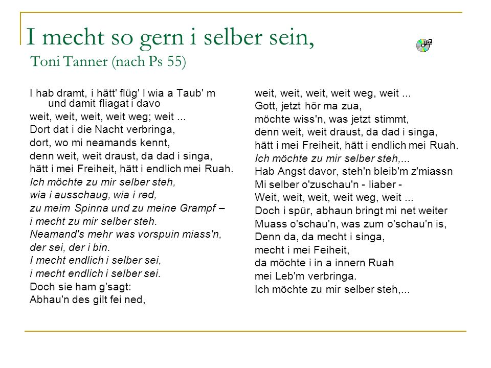 I mecht so gern i selber sein, Toni Tanner (nach Ps 55)