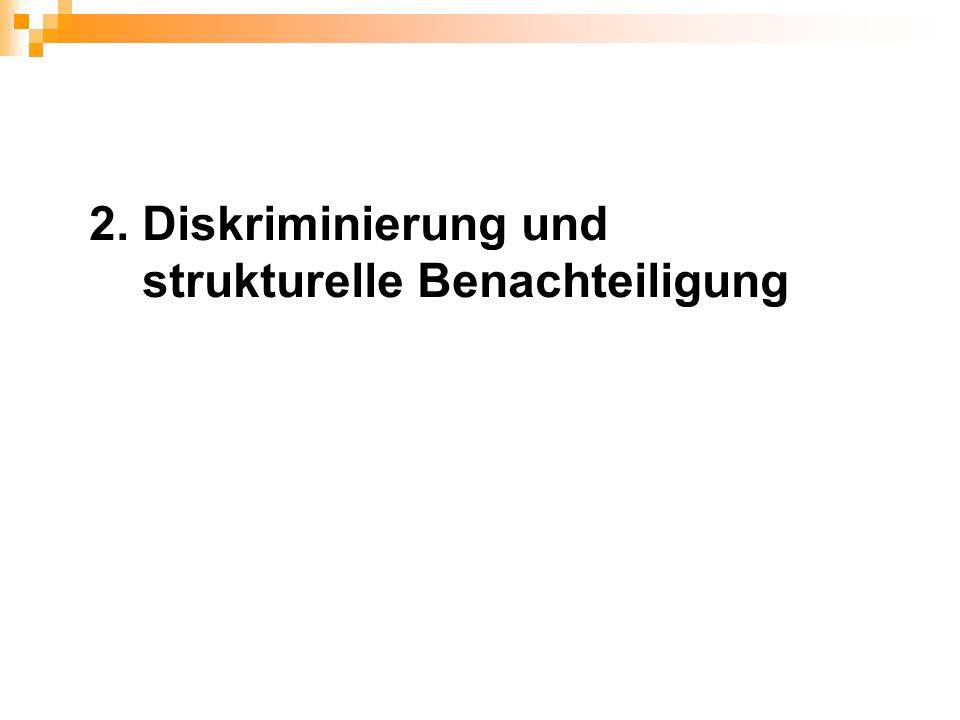 2. Diskriminierung und strukturelle Benachteiligung