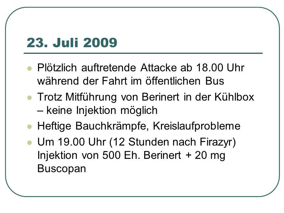 23. Juli 2009 Plötzlich auftretende Attacke ab 18.00 Uhr während der Fahrt im öffentlichen Bus.