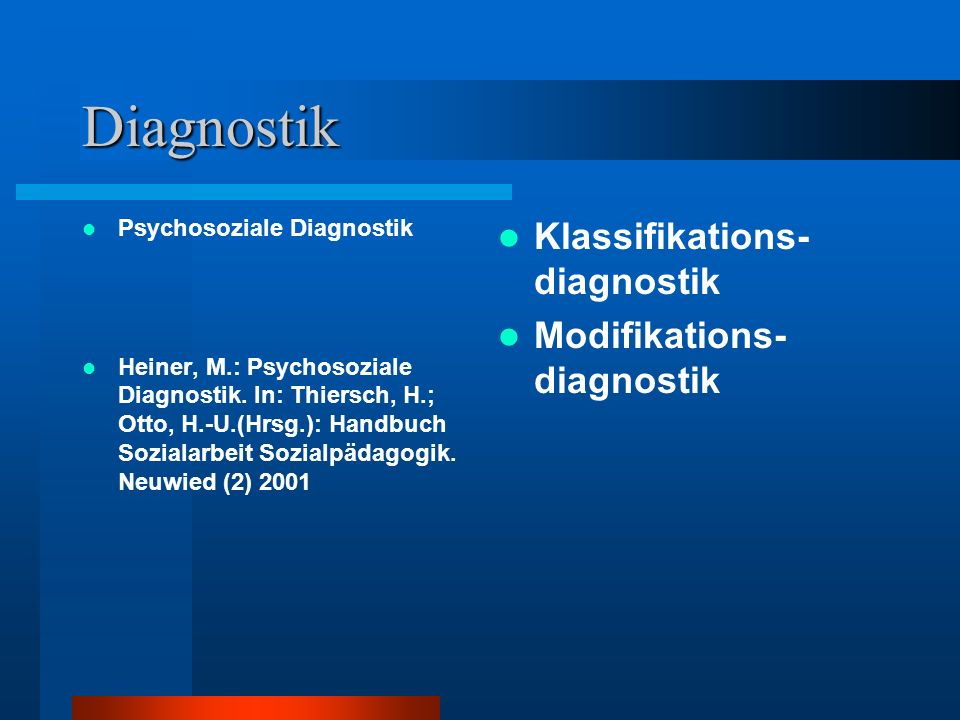 Diagnostik Klassifikations-diagnostik Modifikations-diagnostik