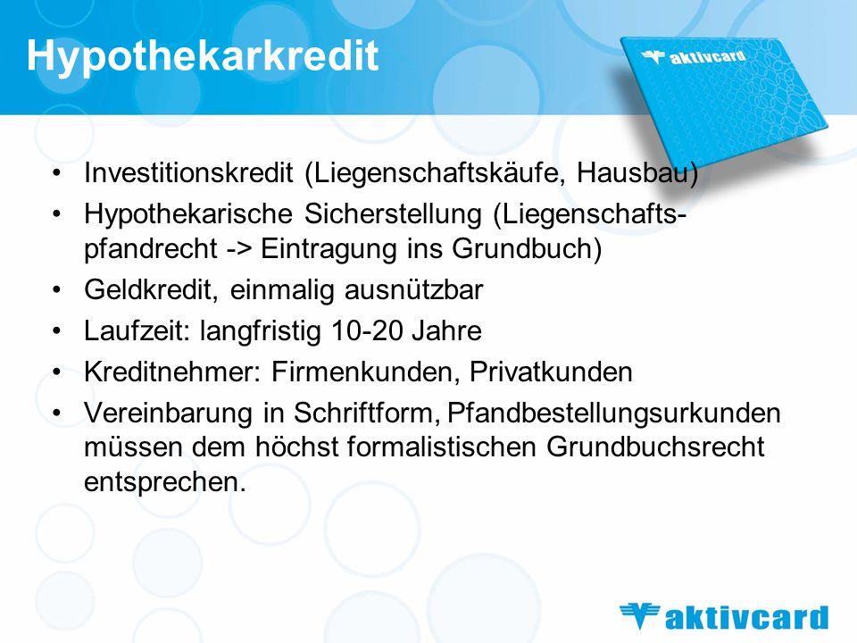 Hypothekarkredit Investitionskredit (Liegenschaftskäufe, Hausbau)