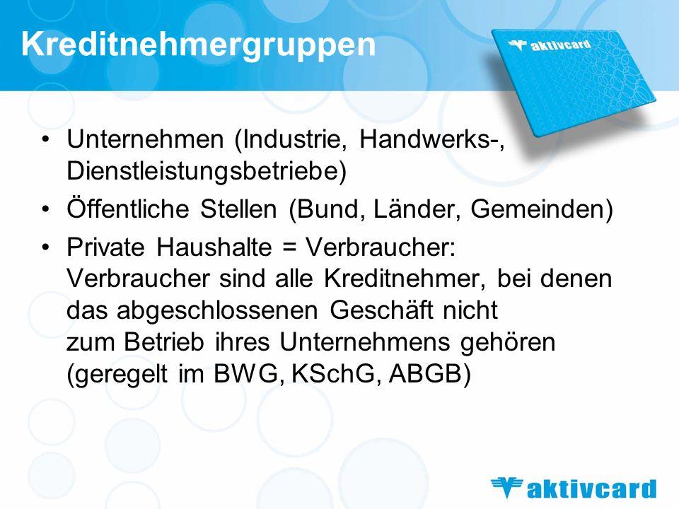 Kreditnehmergruppen Unternehmen (Industrie, Handwerks-, Dienstleistungsbetriebe) Öffentliche Stellen (Bund, Länder, Gemeinden)