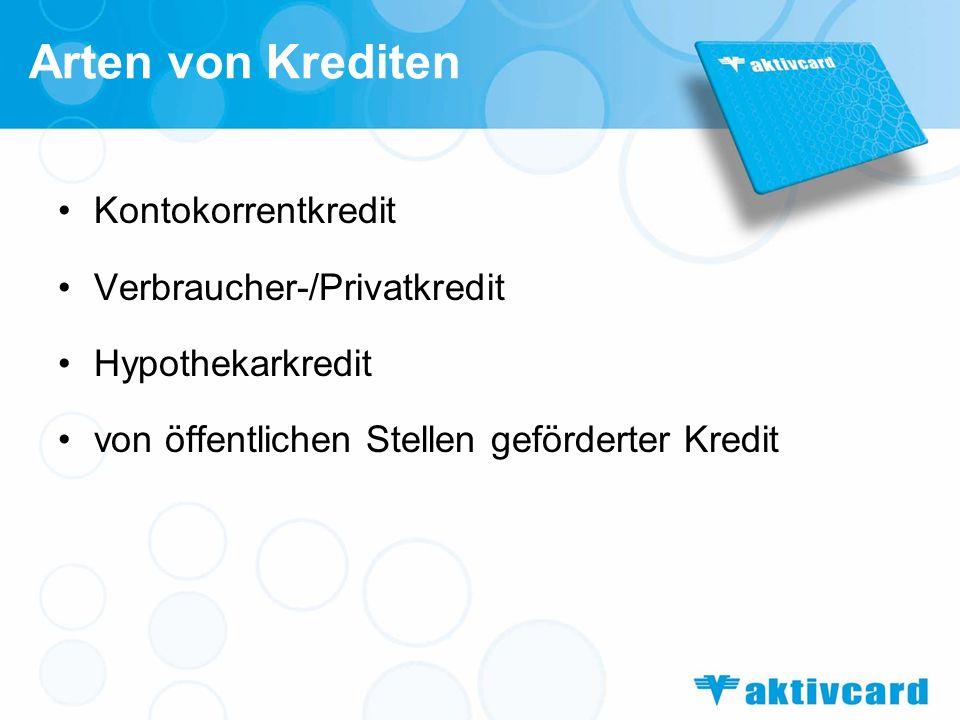 Arten von Krediten Kontokorrentkredit Verbraucher-/Privatkredit