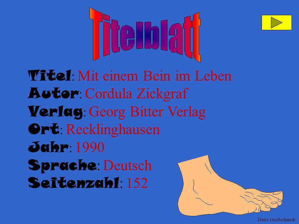 Titelblatt Titel: Mit einem Bein im Leben Autor: Cordula Zickgraf