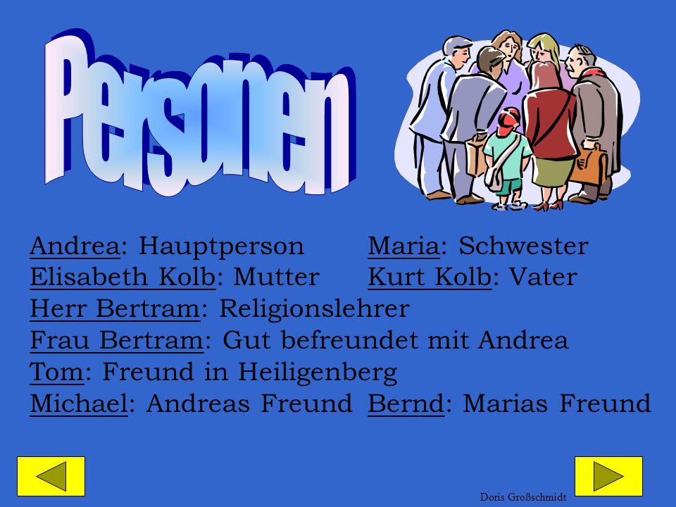 Personen Andrea: Hauptperson Maria: Schwester